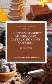 Recettes chocolats, Desserts, Bonbons, Gateaux