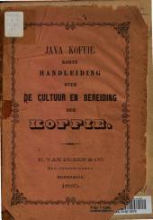 Java koffie: korte handleiding over de cultuur en bereiding der koffie