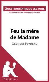 Feu la mère de Madame de Georges Feydeau: Questionnaire de lecture