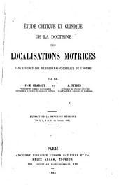 Étude critique et clinique de la doctrine des localisations motrices dans l'écorce des hémisphères cérébraux de l'homme