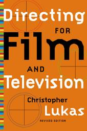 Directing for Film and Television: Revised Edition