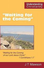 """Waiting for the Coming"""