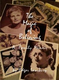 The Magic Of Believing  A Lansbury Family Memoir