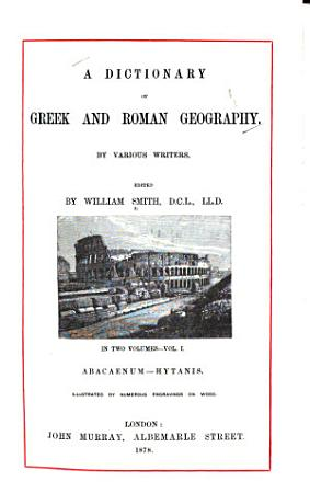 A Dictionary of Greek and Roman Geography  Abacaenum Hytanis PDF