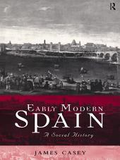 Early Modern Spain: A Social History