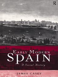 Early Modern Spain PDF