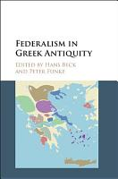 Federalism in Greek Antiquity PDF