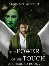 The Power of His Touch: Archangel, Book 2