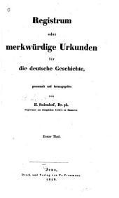 Registrum, oder merkwürdige urkunden für die deutsche geschichte,gesammelt und hrsg. von H. Sudendorf: Bände 1-3