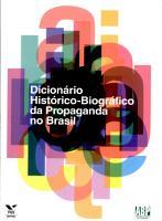 Dicion  rio hist  rico biogr  fico da propaganda no Brasil PDF