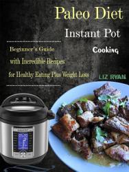 Paleo Diet Instant Pot Cooking Book PDF
