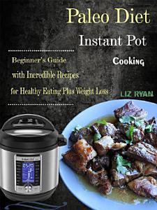 Paleo Diet Instant Pot Cooking Book