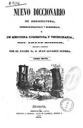 Nuevo diccionario de agricultura, teórica-práctica y económica y de medicina doméstica y veterinaria: Volumen 6