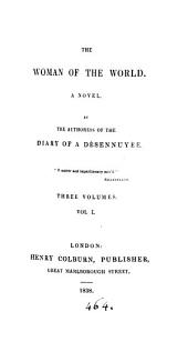 The woman of the world, by the authoress of the Diary of a désennuyée