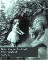 Dot's diary; or, Banished from Fairyland