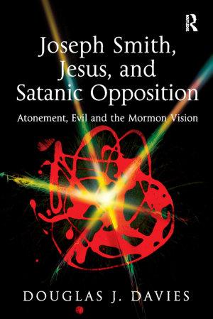 Joseph Smith  Jesus  and Satanic Opposition