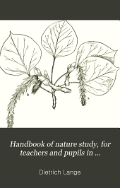 Handbook of Nature Study, for Teachers and Pupils in Elementary Schools
