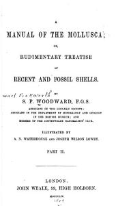 A Manual of the Mollusea Or a Rudimentary Treatise of Recent and Fossil Shells ...