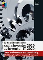 3D Konstruktionen mit Autodesk Inventor 2020 und Inventor LT 2020 PDF