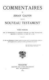 Sur la concordance ou harmonie composée de trois évangélistes asçavoir S. Matthieu, S. Marc et S. Luc