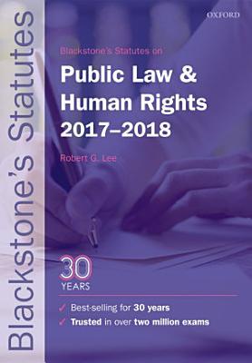 Blackstone s Statutes on Public Law and Human Rights 2017 2018 PDF