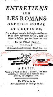 Entretiens sur les romans,ouvrage moral et critique dans lequel on traite de l'origine des romans et de leurs différentes espèces