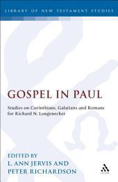 Gospel in Paul: Studies on Corinthians, Galatians and Romans for Richard N. Longenecker