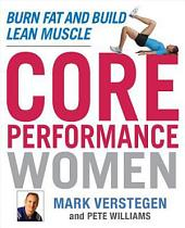 Core Performance Women: Burn Fat and Build Lean Muscle