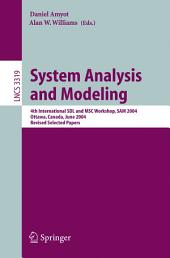 System Analysis and Modeling: 4th International SDL and MSC Workshop, SAM 2004, Ottawa, Canada, June 1-4, 2004, Revised Selected Papers