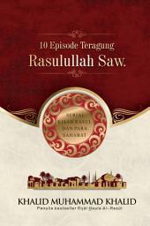10 Episode Teragung Rasulullah Saw.