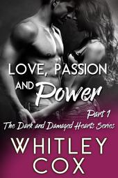 Love, Passion, and Power: Part One