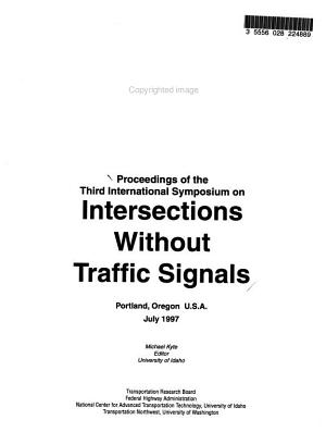 Proceedings of the Third International Symposium on Intersections Without Traffic Signals  Portland  Oregon  U S A