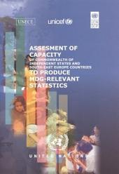 Assessment of Capacity for Countries of Eastern and South-Eastern Europe, Caucasus and Central Asia to Produce MDG-relevant Statistics: Volume 10