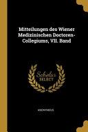 Mitteilungen des Wiener Medizinischen Doctoren Collegiums  VII  Band PDF