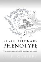 The Revolutionary Phenotype  The amazing story of how life begins and how it ends PDF