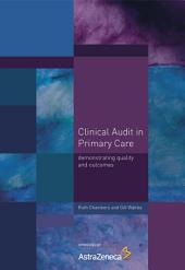 Clinical Audit in Primary Care: Demonstrating Quality and Outcomes
