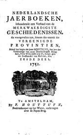 Nederlandsche jaerboeken, inhoudende een verhael van de merkwaerdigste geschiedenissen, die voorgevallen zyn binnen den omtrek der Vereenigde Provintiën, sederd het begin van 't jaer ...: Volume 1