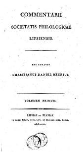 Commentarii societatis philologicae Lipsiensis: Volume 1