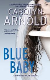 Blue Baby: (Brandon Fisher FBI Series Book 4)