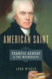 American Saint: Francis Asbury and the Methodists