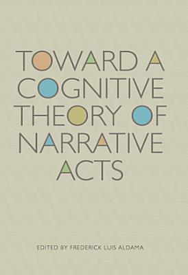 Toward a Cognitive Theory of Narrative Acts PDF