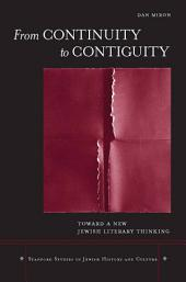 From Continuity to Contiguity: Toward a New Jewish Literary Thinking