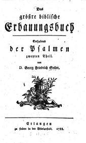 Das größre biblische Erbauungsbuch: Enthaltend der Psalmen zweyten Theil, Band 1