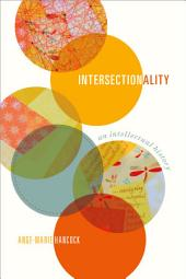 Intersectionality: An Intellectual History