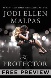 The Protector--FREE PREVIEW (FIRST 7 CHAPTERS): A sexy, angsty, all-the-feels romance with a hot alpha hero