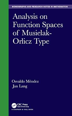 Analysis on Function Spaces of Musielak Orlicz Type PDF