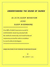 Understanding the Language of Silence - Sleep, Sleep Behavior and Sleep Disorders