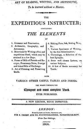 The Expeditious Instructer  Art of Reading  Writing  and Arithmetic  to be Learned Without a Master      A New Edition  Much Improved   With Plates   PDF