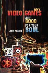 Why Video Games Are Good For Your Soul Book PDF