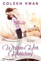 White-Hot Holiday: A Real Men Novella